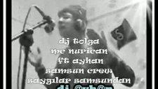 Dj Tolga Mc Nurican Ft Ayhan Samsun Crew