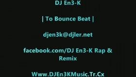 Dj En3 - K - To Bounce Beat Apachi Style