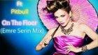 jennifer lopez ft pitbull on the floor emre serin mix