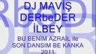 dj maviş-derbeder-ilbey -  bu benim azrail ile son dansım be kanka 2011