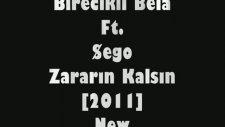 Birecikli Bela Ft. Şego Zararın Kalsın[2011] New Track