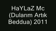 Haylaz Mc Dualarım Artık Beddua 2011 E