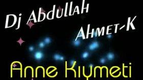 Ahmet K - Anne Kiymeti