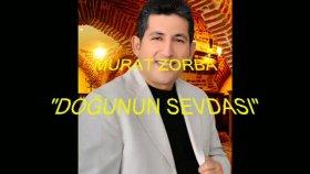 Murat Zorba-Doğunun Sevdası