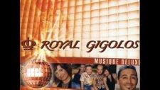 Royal Gigolos - Somebody's Watching Me