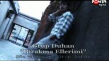 Grup Duhan - Birakma Ellerimi -- [ Facebook.com/kralmuzikutusu ] --