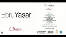 Ebru Yaşar - Gözlerimde Gece Oldu 2011