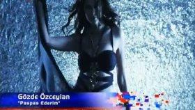 Gözde Özceylan - Paspas Ederim 2011 [orjinal Klip]
