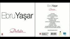 Ebru Yaşar - Gözlerimde Gece Oldu - [2011]