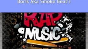 Boris Aka Smoke -  Çok Fena Gangsta Melodi Dinleyin