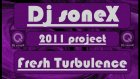 Dj Sonex Fresh Turbulence 2011 Project Mix