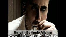 Emrah Benimde Allahım 2011