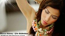 Burcu Güneş - Çile Bülbülüm Club Mix 2011