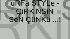 2011 Çirkinsin Sen Çünkü Urfa Stylewww Djefsane Tk
