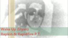Wake Up Uyan Rapkin & Rapidfire P T