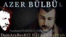 Azer Bülbül - Ciğer Parem Arabesk Damar Slayt Damarabeskc1