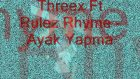 threex ft rulez rhyme ayak yapma