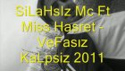 Silahsız Mc Ft Miss Hasret Vefasız Kalpsiz 2011
