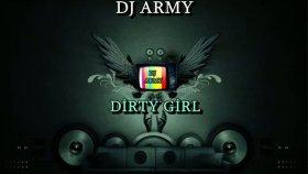 Dj Army - Dirty Girl