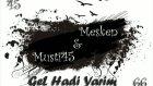 Musti45 & Mesken Gel Hadi Yarim ''byxeara Hd''
