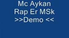 Mc Aykan Ft Rap Er Mskdemo [ Video Clip ]