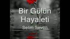 Selim Seven Bir Gülün Hayaleti