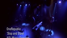 Onerepublic - Stop And Stare Aol Sessions 1