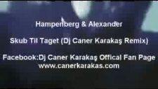 Hampenberg & Alexander - Skub Til Taget Dj Caner Karakaş Remix