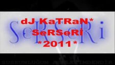 Dj Katran Serseri 2011