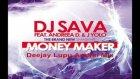 dj sava feat. andreea d & j yolo - money maker deejay lupu andrei mix