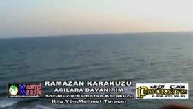 Ramazan Karakuzu Acılara Dayanırım Yeni Klip