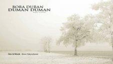 Bora Duran - Duman Duman - [sayar Video]