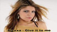 Alexxa - Give İt To Me Radio Edit