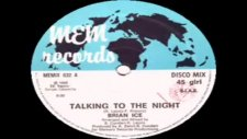 Brıan Ice - Talking To The Night Best Audio
