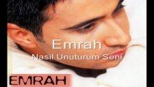 Emrah Nasıl Unuturum Seni