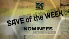 Save Of The Week Nominees Week 10