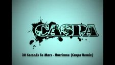 30 Secs To Mars - Hurricane - Caspa Remix