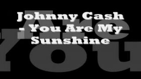 Johnny Cash - You Are My Sunshine
