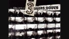 3 doors down - duck and run