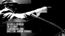 I'm Alright - Xavier  Ophelia