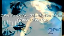 2pac Vs Dido - Thank You Mama Gaben Bootleg