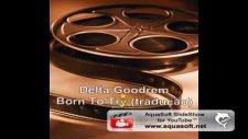 delta goodrem - born to try traduço 2010