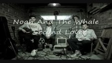 Noah And The Whale - Second Lover