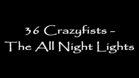 36 crazyfısts - The All Night Lights W