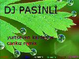 Dj Pasinli Ft Yurtseven Kardeşler Cankız Remix Yk