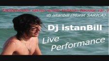 istanbill live performance tomorrow dj istanbill - murat sarıca