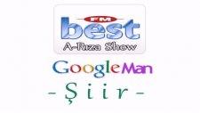 google man şiir bestfm arıza show rıza esendemir selçuk parasayar googleman