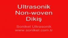 ultrasonik non woven dikiş