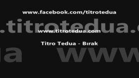 Titro Tedua - Bırak