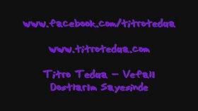 Titro Tedua - Vefalı Dostlarım Sayesinde